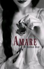 Amare (#Wattys2016) by hannahonana