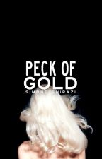 Peck of Gold (Gold Series #2) | hiatus by simonesaidwhat