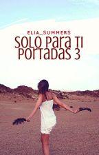 Solo para ti portadas #3 by Elia_Strom