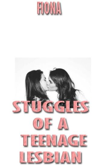 Struggles of a Teenage Lesbian (lesbian story)