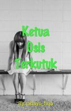 """""""Ketua Osis Terkutuk"""" by lalapark_"""