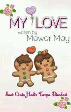 My Love (Repost) by mawarmay