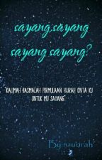 sayangg,sayang sayang sayang? by nzuurah