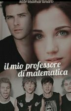 Il mio professore di matematica(In revisione) by sabrinamartina16