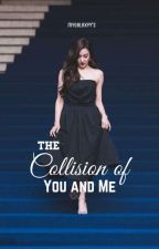 The Collision of You and Me by Mygalaxyy