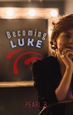 Becoming Luke by swirlypearly