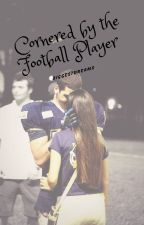 I was cornered by the Football Player by biggestdreams