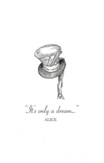 """""""It's only a dream"""""""