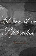 Blame It On September by penguinsimagines