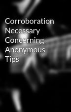 Corroboration Necessary Concerning Anonymous Tips by eggs4bottle