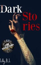 Dark Stories by Lilly_B_L