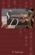 Somnolent Days by ASativum
