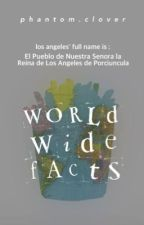 WorldWide Facts by PhantomClover
