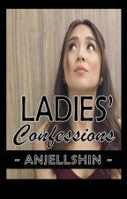 LADIES' CONFESSIONS [One Shots of KathNiel's Erotic Romance] by anjellshin
