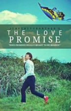 The Love Promise [ON-GOING] by JINfinityPartner