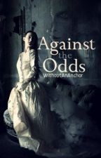 Against The Odds by WithoutAnAnchor
