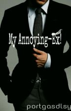 My Annoying-Ex! by portgasdlsy