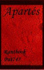 Apartés - Rantbook Pat747 by Pat747