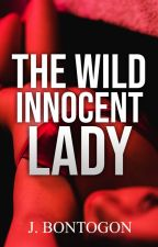 The Wild Innocent Lady -R18- ✓ by Imcrazyyouknow
