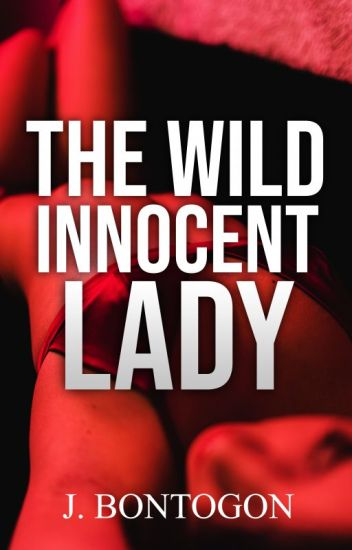 The Wild Innocent Lady -R18- ✓
