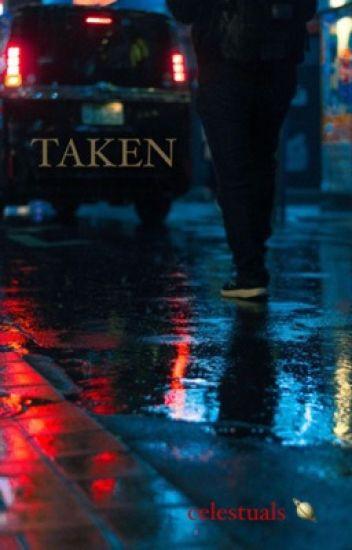 Taken || Book 1 ||