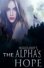 The Alpha's Hope (Mate #2) by mikaelanay