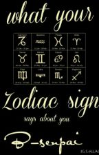 What your zodiac says about you by B-senpai