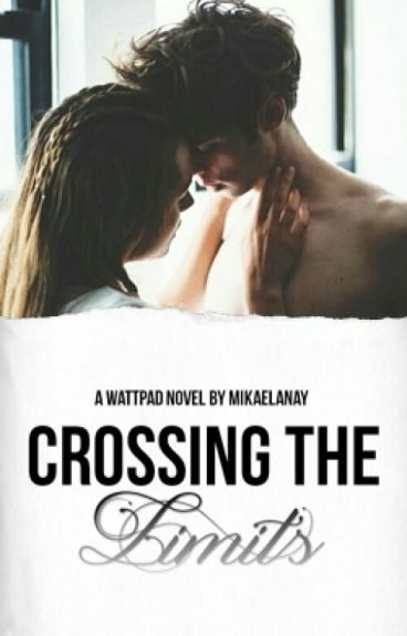 Crossing the Limits (Limits #2) (Completed)