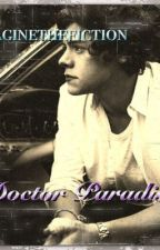 Doctor Paradise (Harry Styles Fanfiction) by AliceAuburn