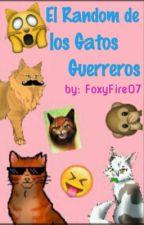 El random de los gatos guerreros! by FoxyFire07