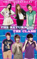 THE RETURN OF THE CLASH (Teen Clash FanFic) VERY SLOW UPDATE!! by Sweetdownfall82