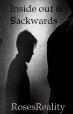 Inside Out & Backwards by RosesReality