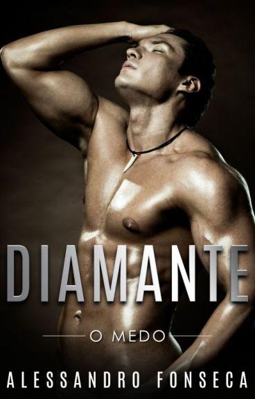 DIAMANTE - DO MEDO À LUXÚRIA - (Até Dia 02/04)