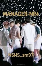 Manager-nim! (BTS FanFics) by NSMS_sm97