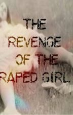 The Revenge of the Raped Girl by awwiah