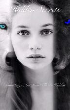 Hidden Secrets  by White_Alpha_Wolf