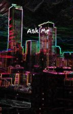 Ask Me by _-WillSolace-_