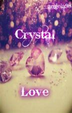 Crystal Love by angela98