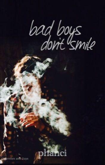 Bad Boys Don't Smile / phan