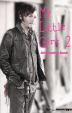 My Little Girl 2 // alternative story by __countrygurl__