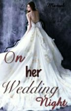 On her wedding night by SoMarville