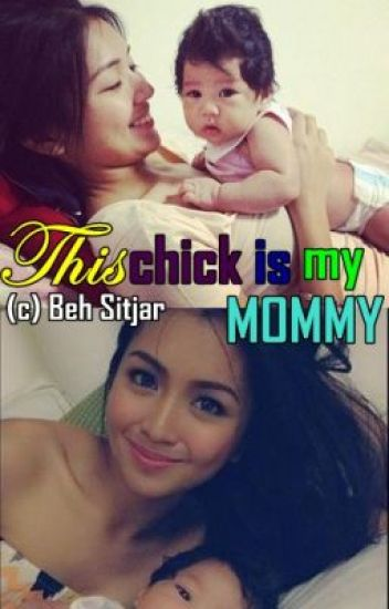 This Chick Is My Mommy [KathNiel SPG] *on-going
