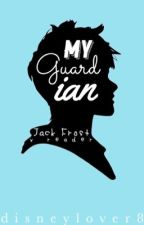 My Guardian // Jack Frost x Reader by thebiggestsimpp