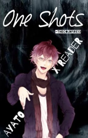 One Shots (Diabolik Lovers- Ayato Sakamaki X Reader) - *LEMON* - Wattpad