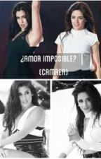 ¿Amor imposible? | (Camren) by polarizedlauren