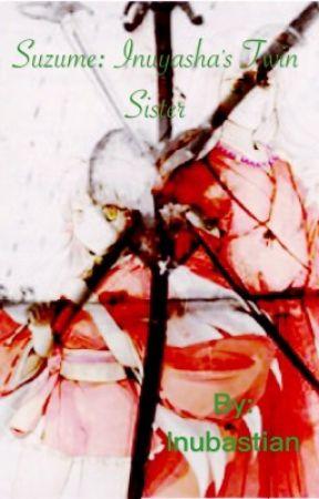 Suzume: Inuyasha's Twin Sister by Inubastian