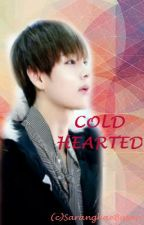 Cold Hearted (BTS V Fanfiction) by SaranghaeBusan