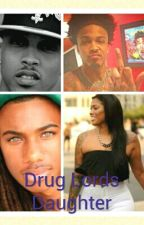 Drug Lords Daughter(complete) by SimplyBree318