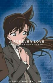 Detective Conan: A Forever Love {2} by Shinichi_Kudo_4869