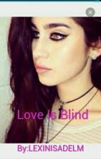 Love Is Blind (Lauren/You) by LEXINISADELM